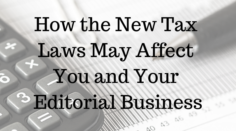 How the New Tax Laws May Affect You and Your Editorial Business: Meeting Brief