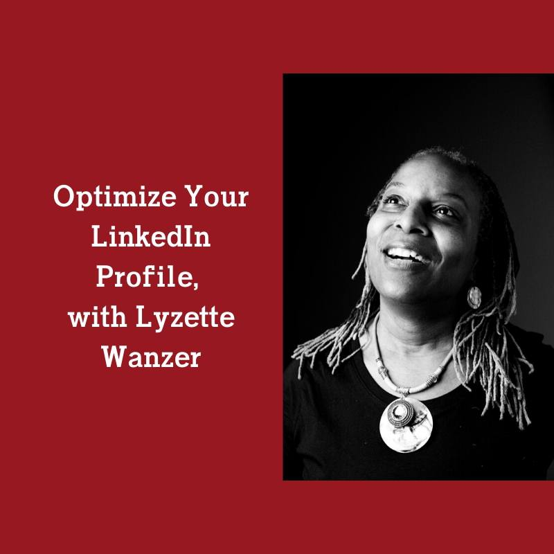 optimize-your-linkedin-profile-with-lyzette-wanzer