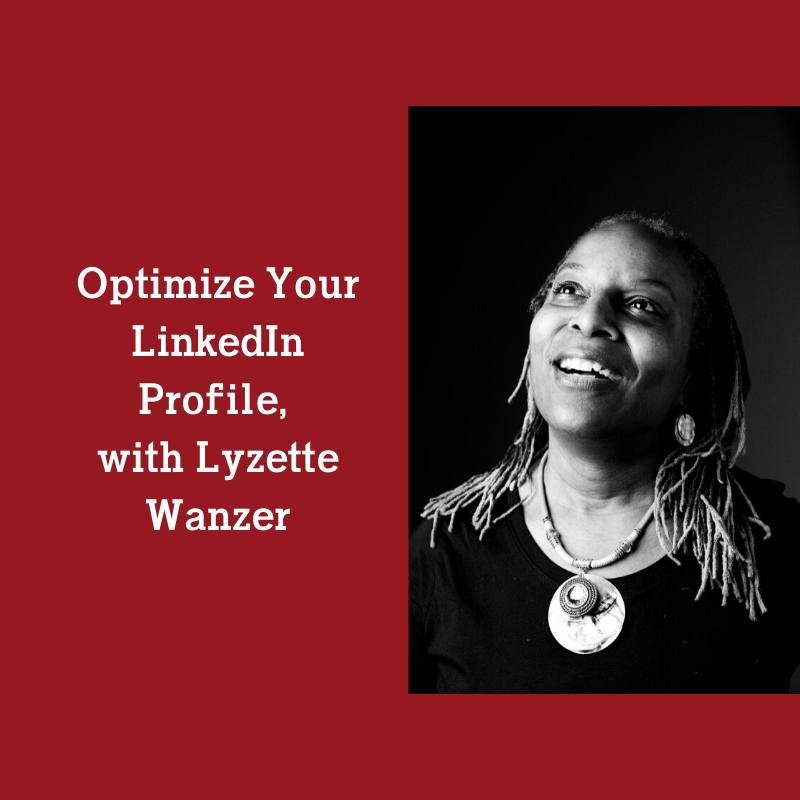 optimize-your-linkedin-profile-with-lyzette-wanzer